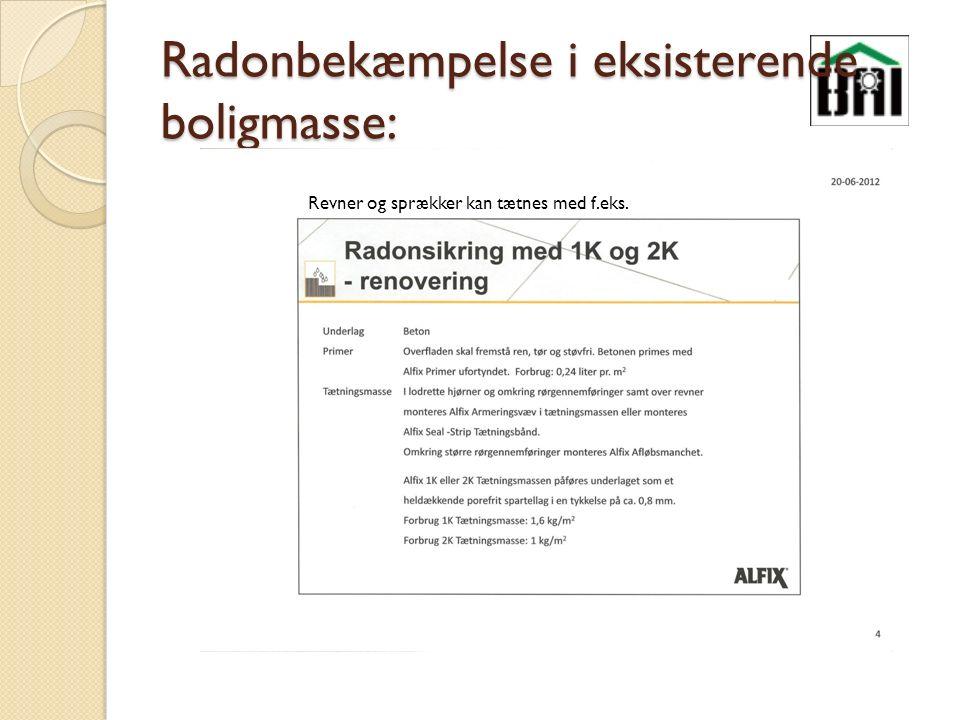 Radonbekæmpelse i eksisterende boligmasse: Revner og sprækker kan tætnes med f.eks.