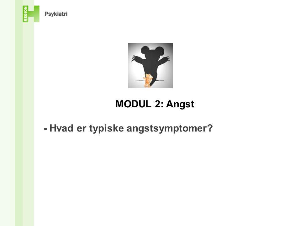 MODUL 2: Angst - Hvad er typiske angstsymptomer
