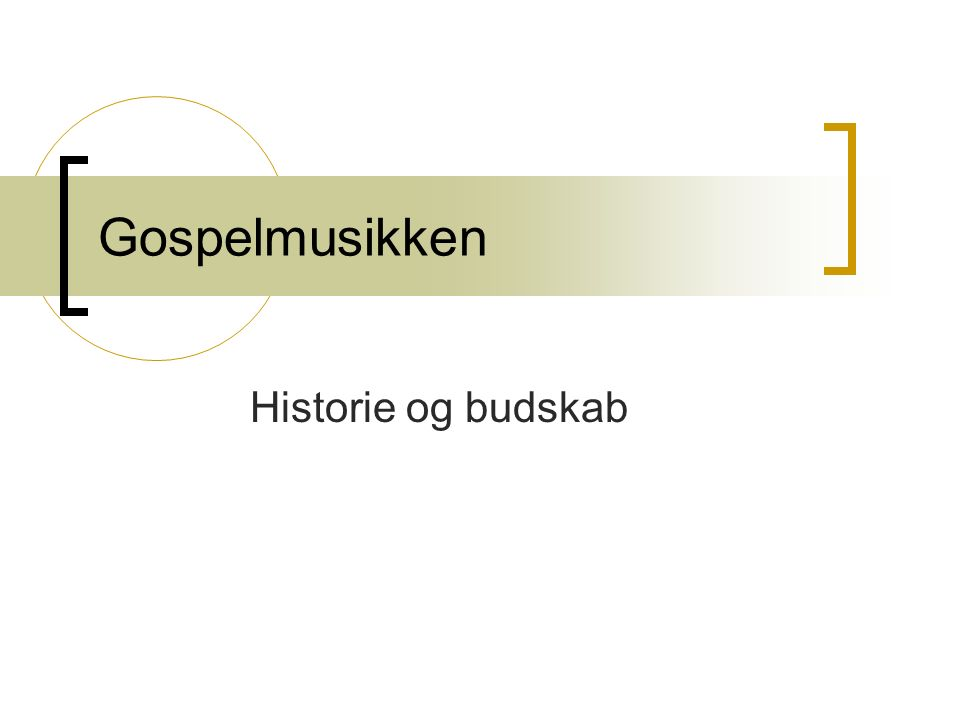 Gospelmusikken Historie og budskab