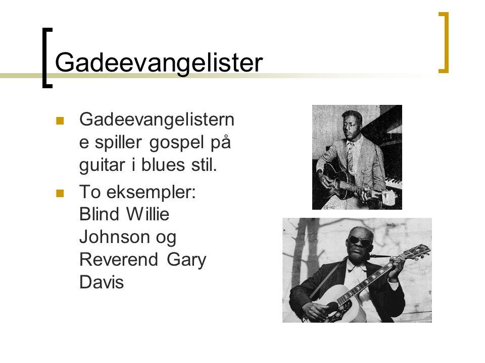 Gadeevangelister Gadeevangelistern e spiller gospel på guitar i blues stil.
