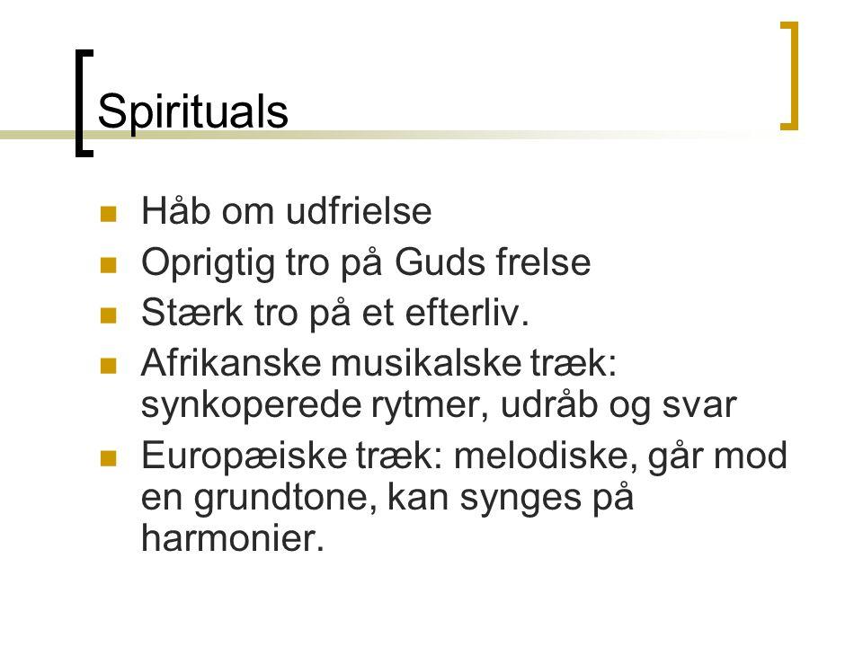 Spirituals Håb om udfrielse Oprigtig tro på Guds frelse Stærk tro på et efterliv.