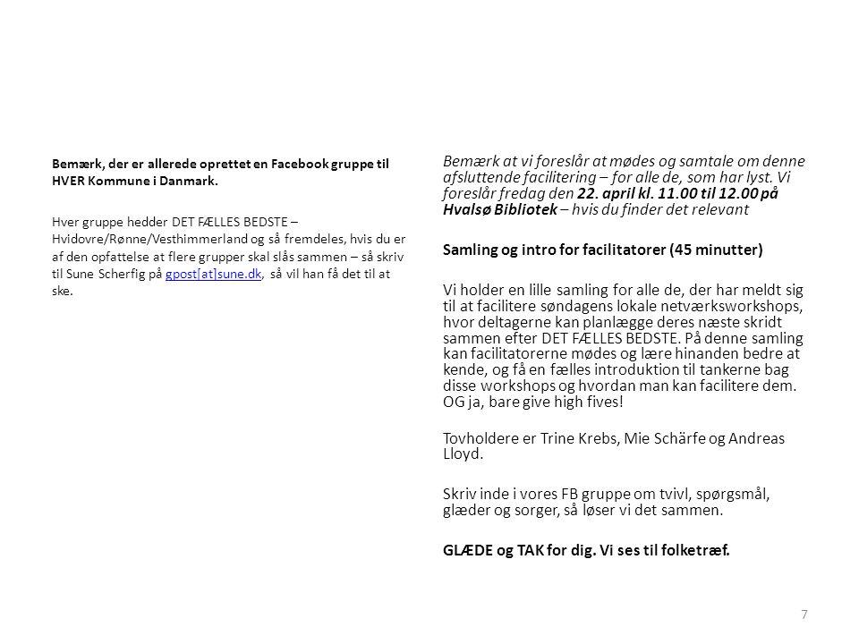 Bemærk, der er allerede oprettet en Facebook gruppe til HVER Kommune i Danmark.