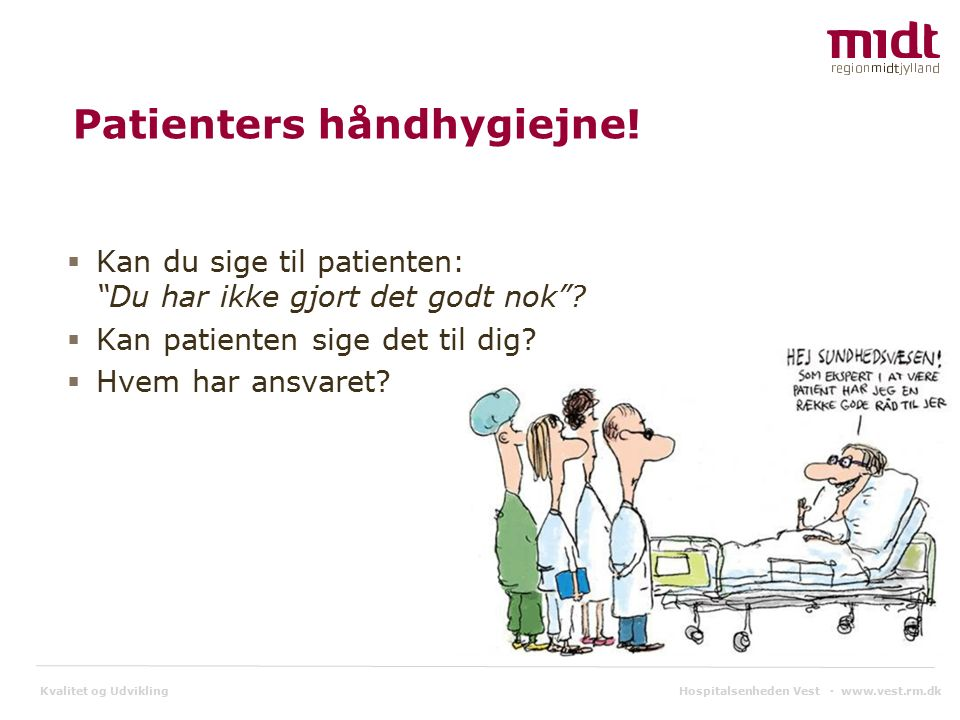 Kvalitet og Udvikling Patienters håndhygiejne.