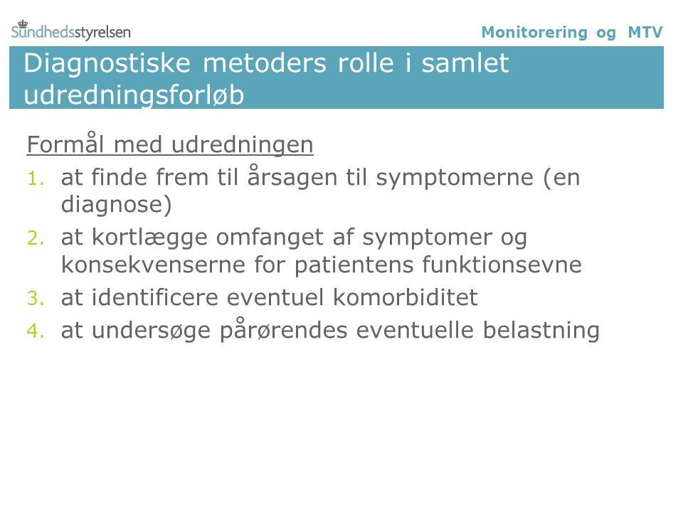 Diagnostiske metoders rolle i samlet udredningsforløb Formål med udredningen 1.