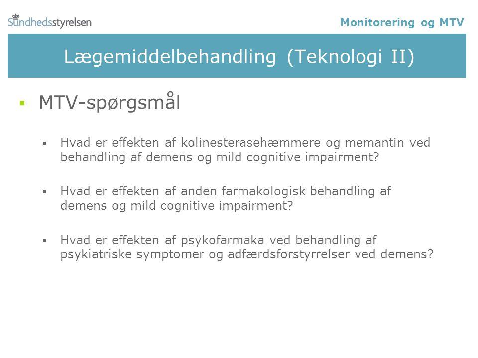 Lægemiddelbehandling (Teknologi II)  MTV-spørgsmål  Hvad er effekten af kolinesterasehæmmere og memantin ved behandling af demens og mild cognitive impairment.