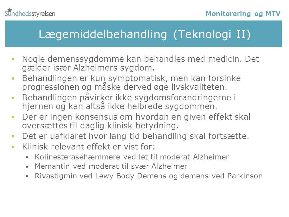 Lægemiddelbehandling (Teknologi II)  Nogle demenssygdomme kan behandles med medicin.