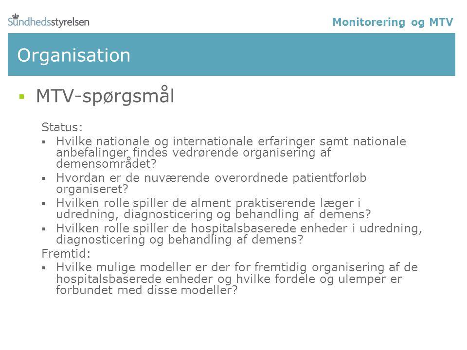 Organisation  MTV-spørgsmål Status:  Hvilke nationale og internationale erfaringer samt nationale anbefalinger findes vedrørende organisering af demensområdet.
