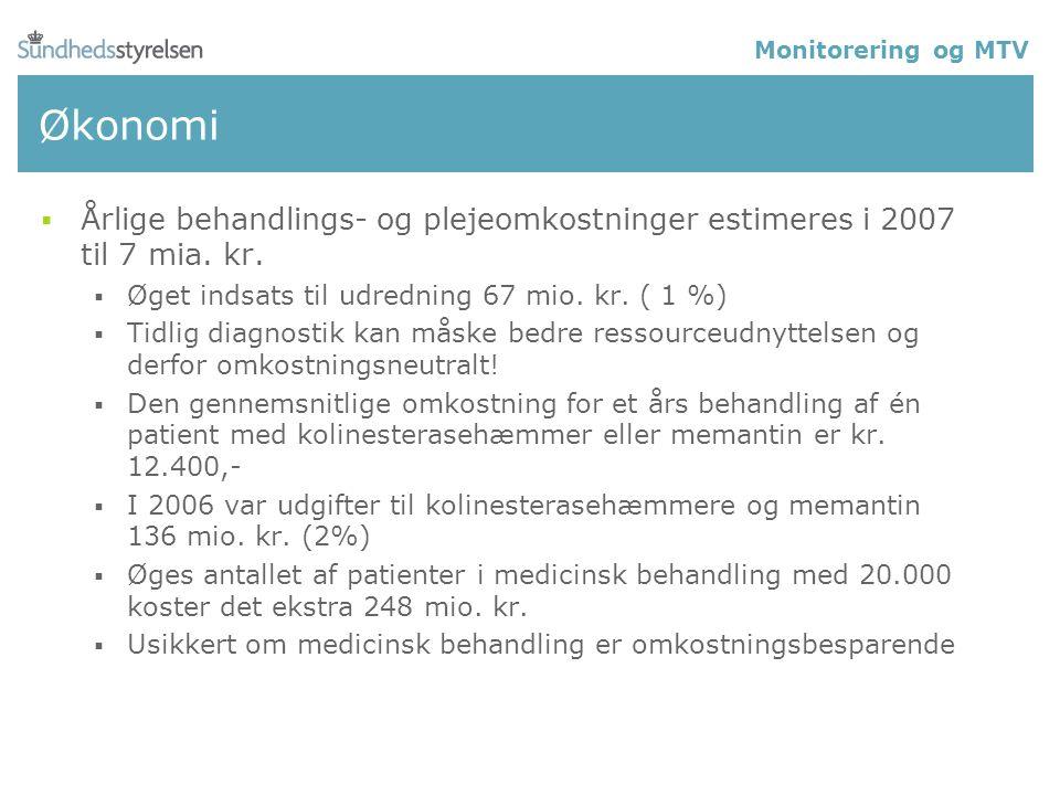 Økonomi  Årlige behandlings- og plejeomkostninger estimeres i 2007 til 7 mia.