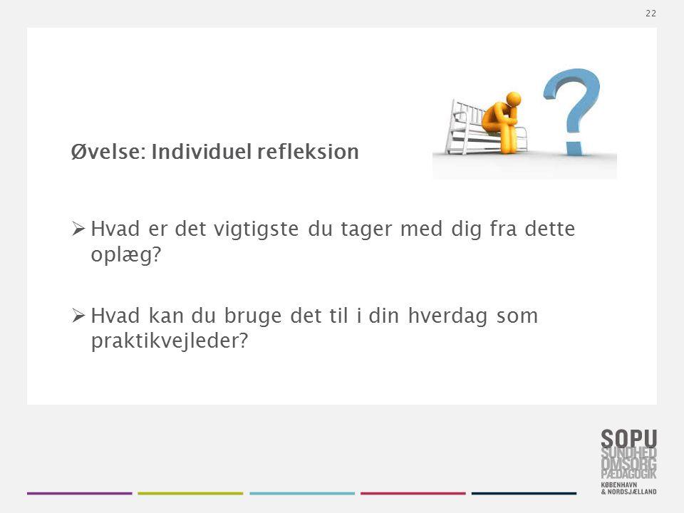 Tekstslide med bullets Brug 'Forøge / Formindske indryk' for at skifte mellem de forskellige niveauer Øvelse: Individuel refleksion  Hvad er det vigt