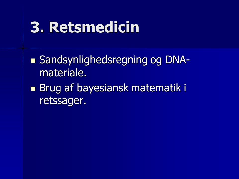 3. Retsmedicin Sandsynlighedsregning og DNA- materiale.
