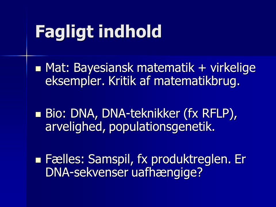 Fagligt indhold Mat: Bayesiansk matematik + virkelige eksempler.