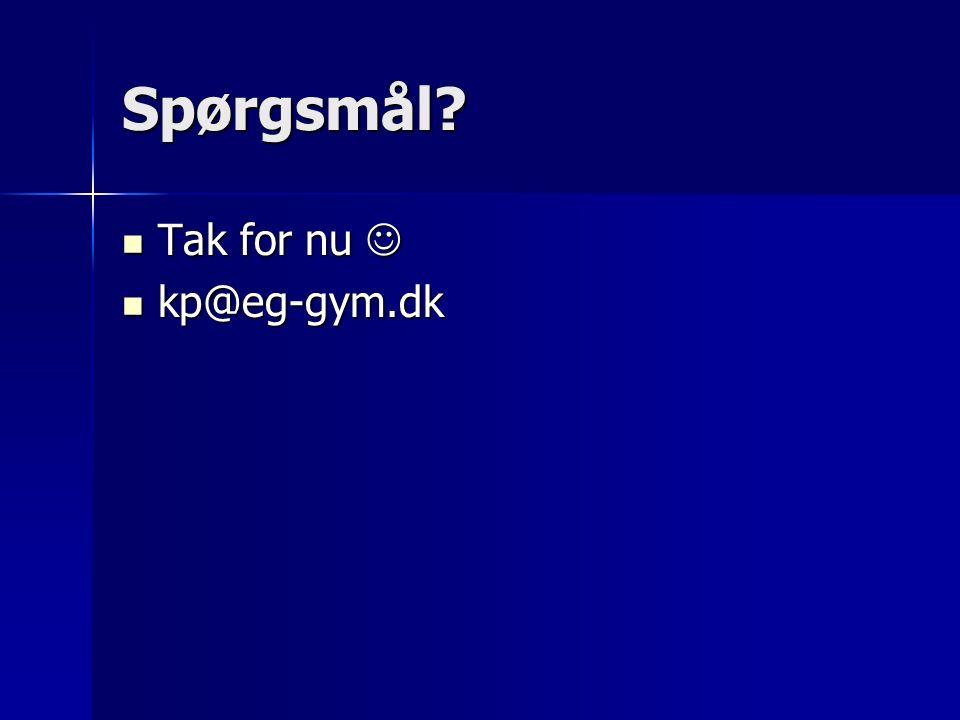 Spørgsmål Tak for nu Tak for nu kp@eg-gym.dk kp@eg-gym.dk
