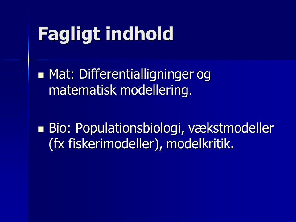 Fagligt indhold Mat: Differentialligninger og matematisk modellering.