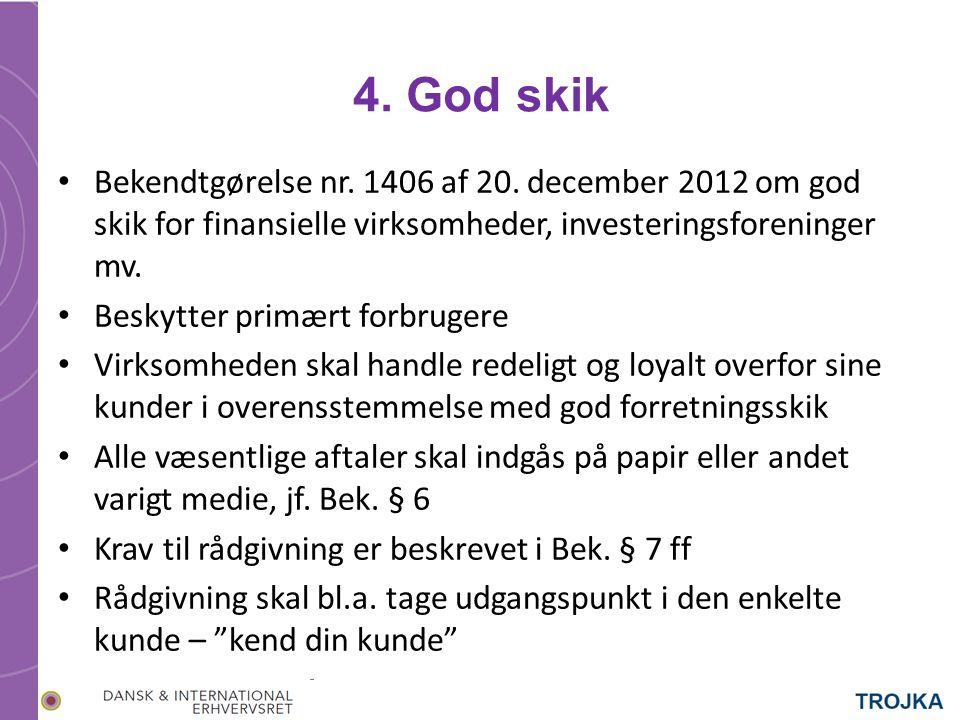 4. God skik Bekendtgørelse nr. 1406 af 20.