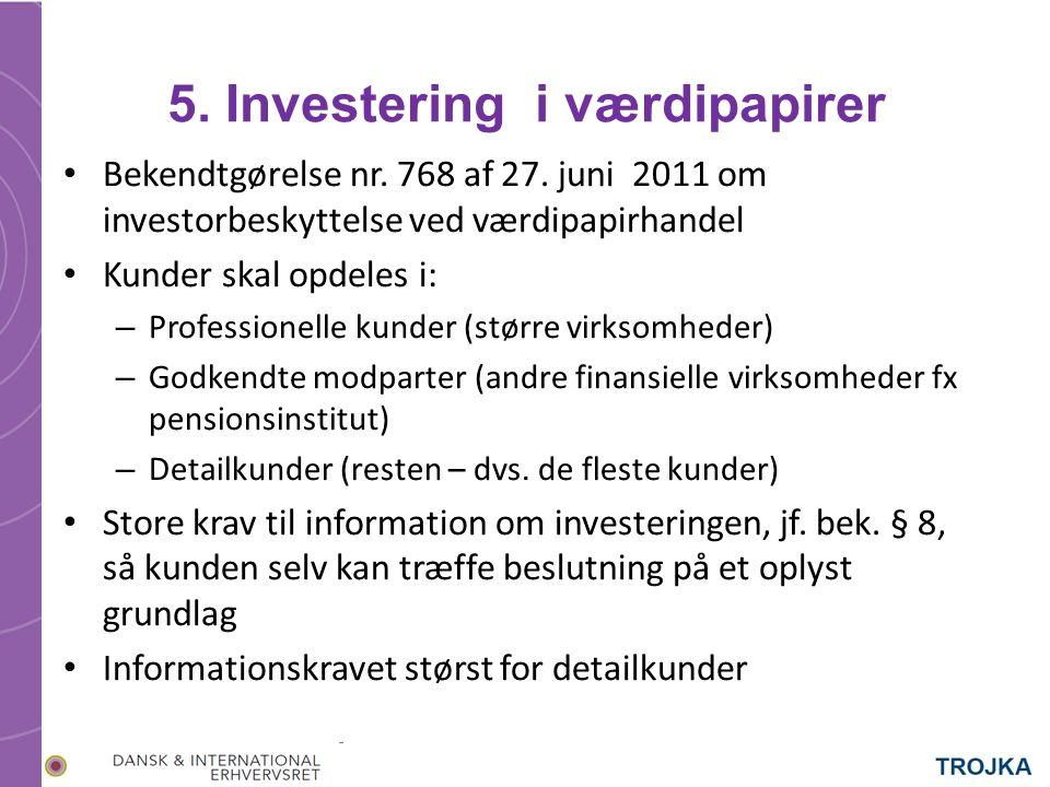 5. Investering i værdipapirer Bekendtgørelse nr. 768 af 27.