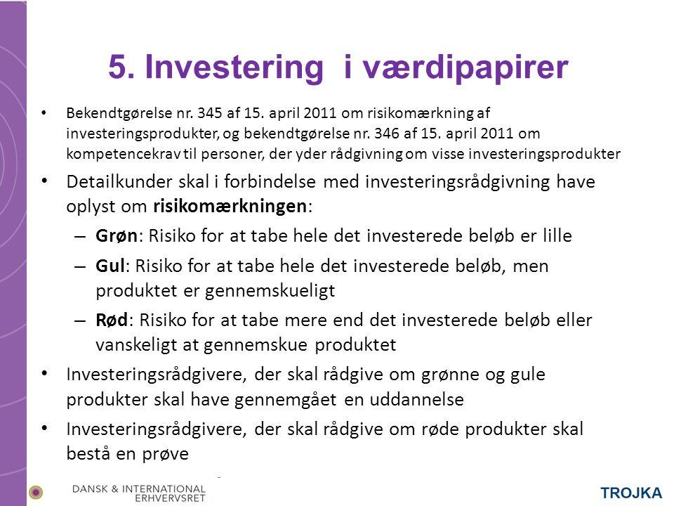 5. Investering i værdipapirer Bekendtgørelse nr. 345 af 15.