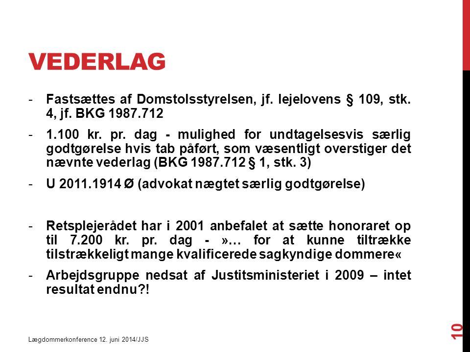 VEDERLAG Lægdommerkonference 12. juni 2014/JJS 10 -Fastsættes af Domstolsstyrelsen, jf.
