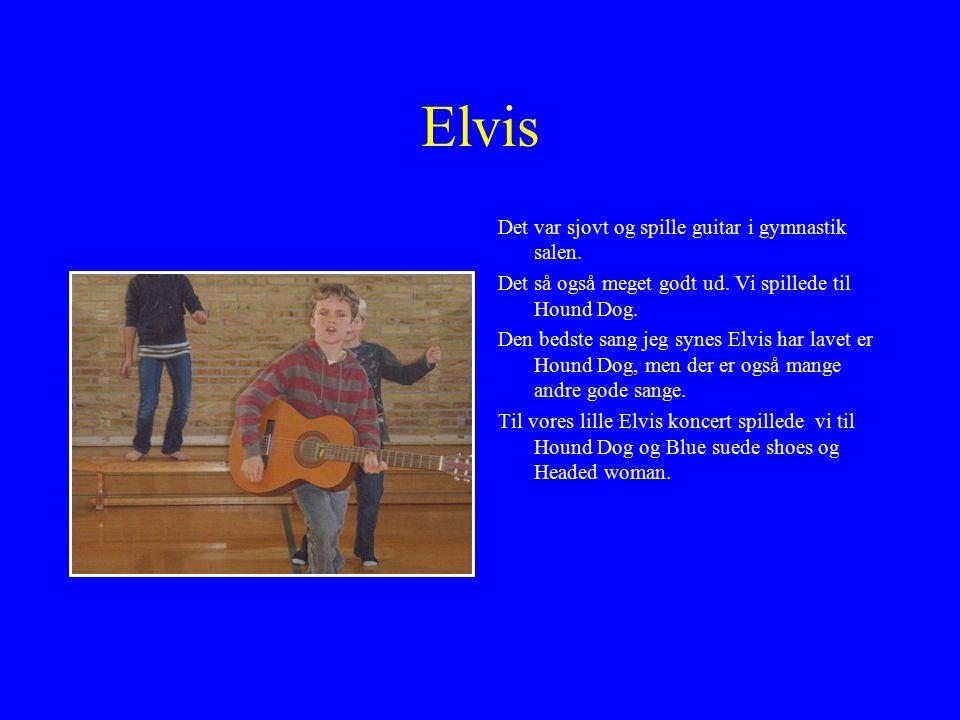 Elvis Det var sjovt og spille guitar i gymnastik salen.
