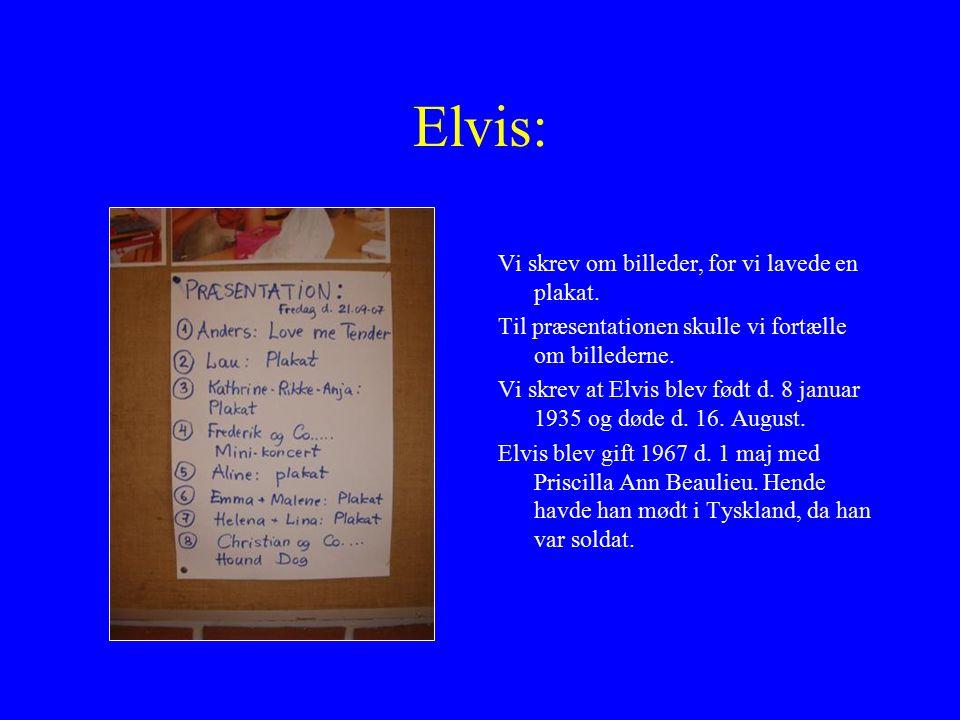 Elvis: Vi skrev om billeder, for vi lavede en plakat.
