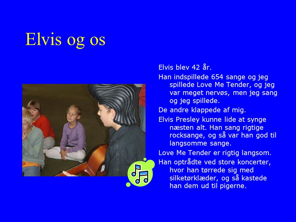 Elvis og os Elvis blev 42 år.