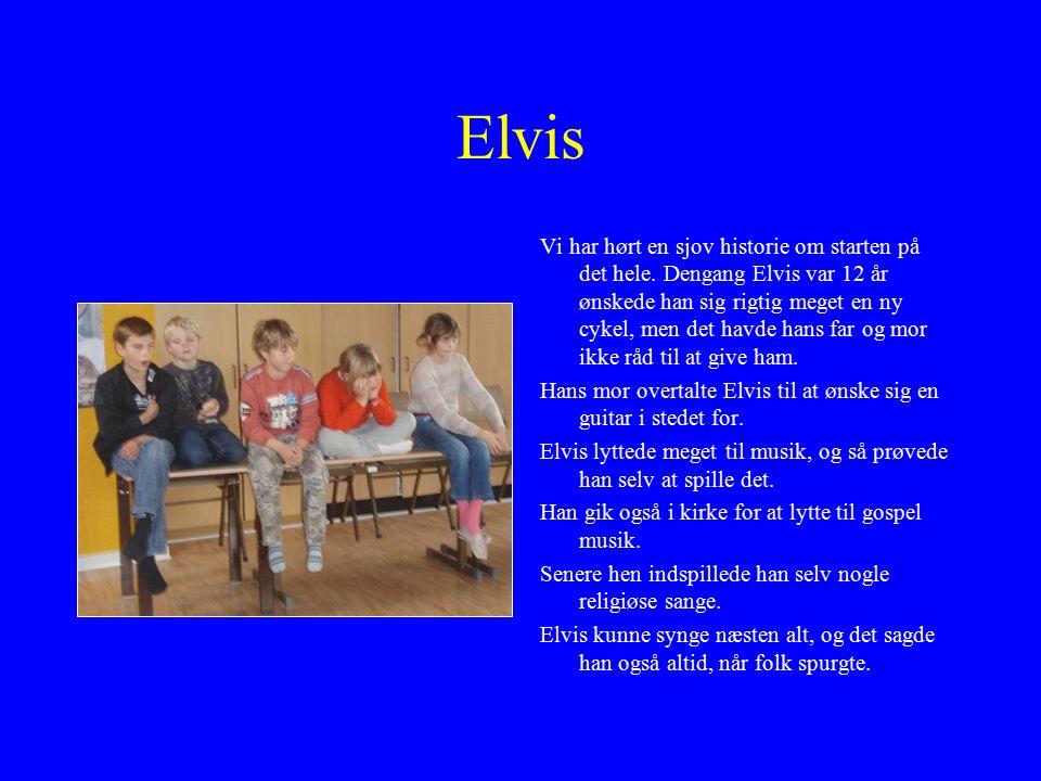 Elvis Vi har hørt en sjov historie om starten på det hele.