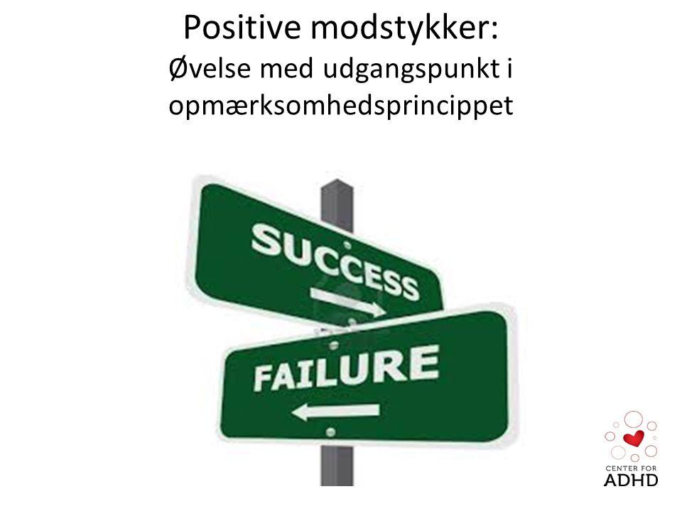 Positive modstykker: Øvelse med udgangspunkt i opmærksomhedsprincippet
