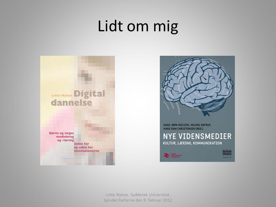 Lidt om mig Lotte Nyboe, Syddansk Universitet, Spinderihallerne den 9. februar 2012