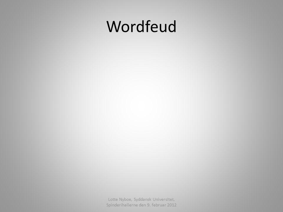 Wordfeud Lotte Nyboe, Syddansk Universitet, Spinderihallerne den 9. februar 2012