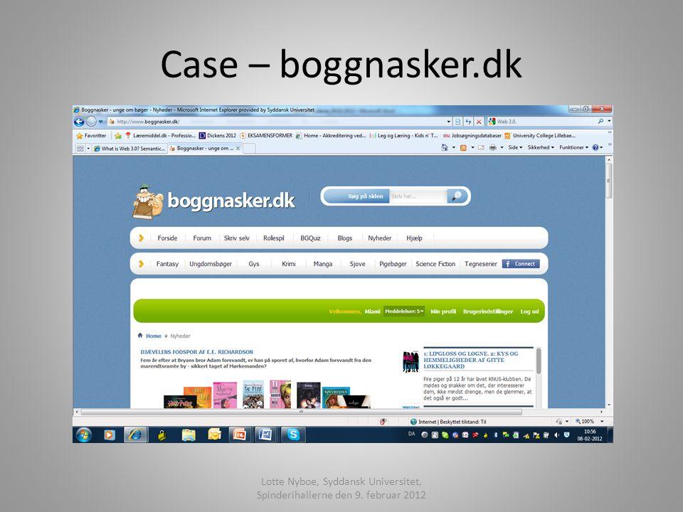 Case – boggnasker.dk Lotte Nyboe, Syddansk Universitet, Spinderihallerne den 9. februar 2012