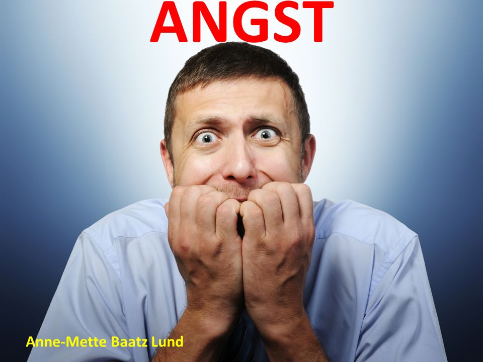 ANGST Anne-Mette Baatz Lund