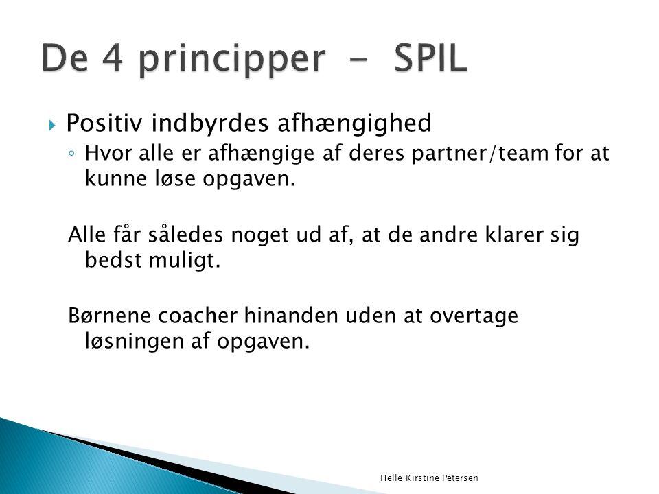  Positiv indbyrdes afhængighed ◦ Hvor alle er afhængige af deres partner/team for at kunne løse opgaven.