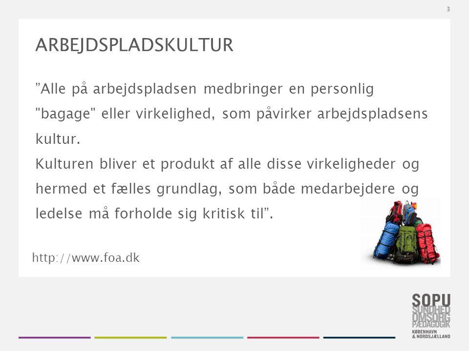Tekstslide med bullets Brug 'Forøge / Formindske indryk' for at skifte mellem de forskellige niveauer ARBEJDSPLADSKULTUR Alle på arbejdspladsen medbringer en personlig bagage eller virkelighed, som påvirker arbejdspladsens kultur.