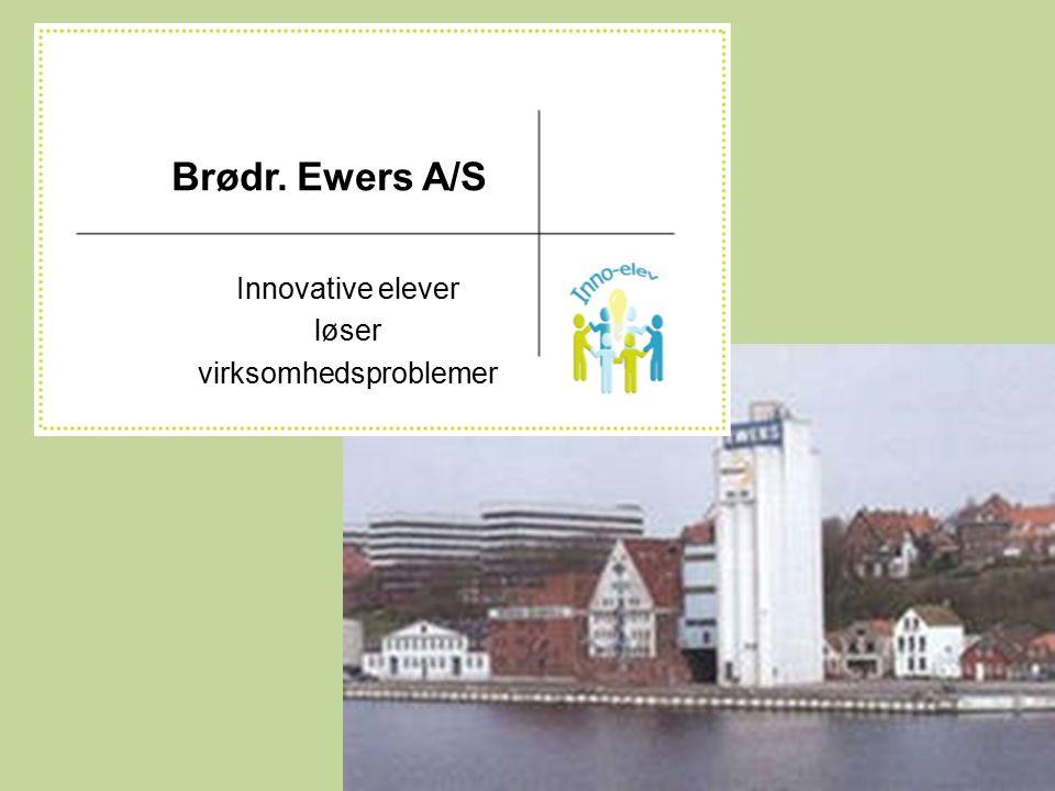 Innovative elever løser virksomhedsproblemer Brødr. Ewers A/S