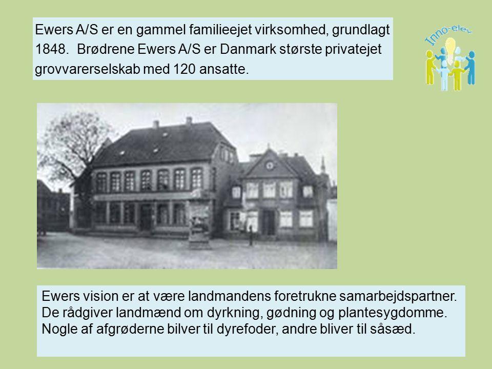 Ewers A/S er en gammel familieejet virksomhed, grundlagt 1848.