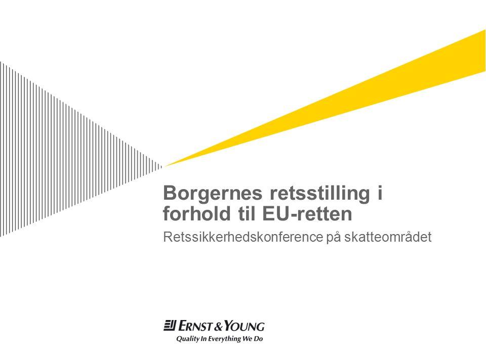Borgernes retsstilling i forhold til EU-retten Retssikkerhedskonference på skatteområdet