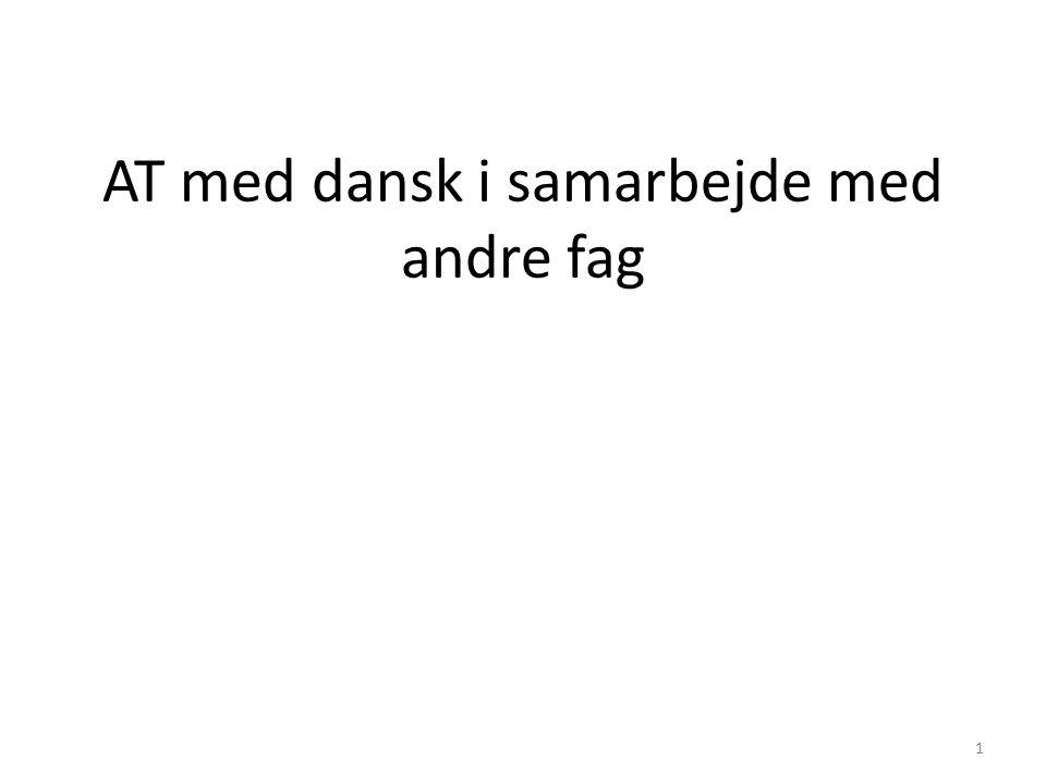 AT med dansk i samarbejde med andre fag 1