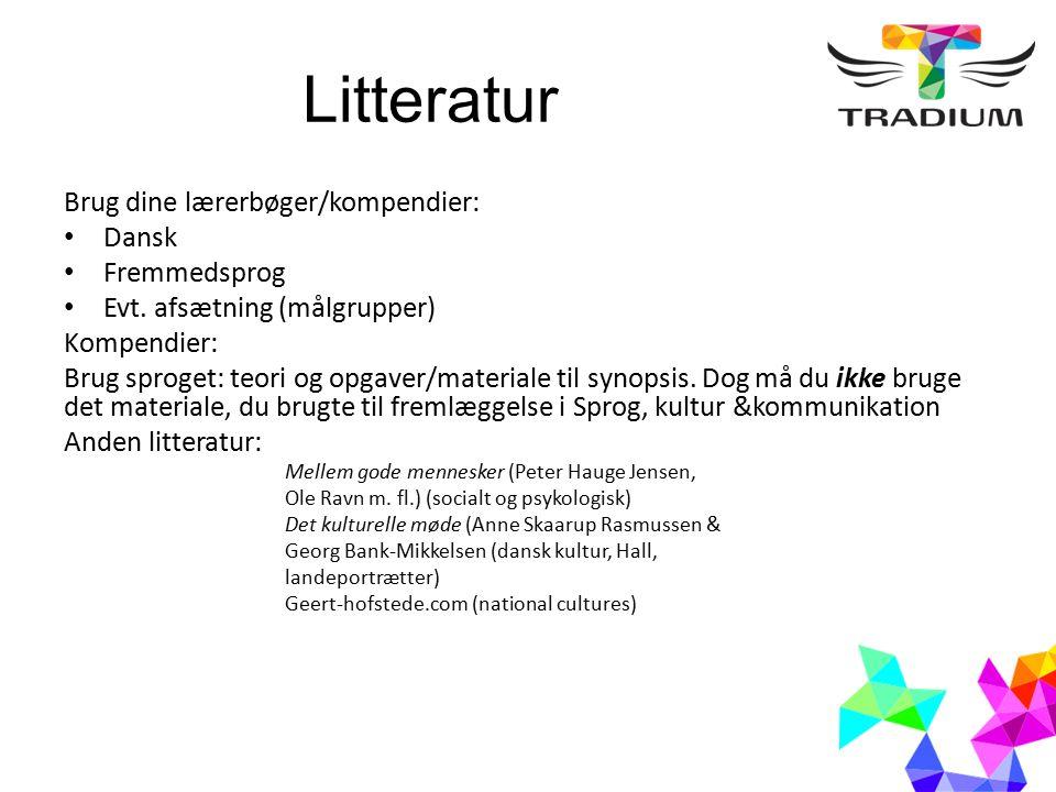 Litteratur Brug dine lærerbøger/kompendier: Dansk Fremmedsprog Evt.