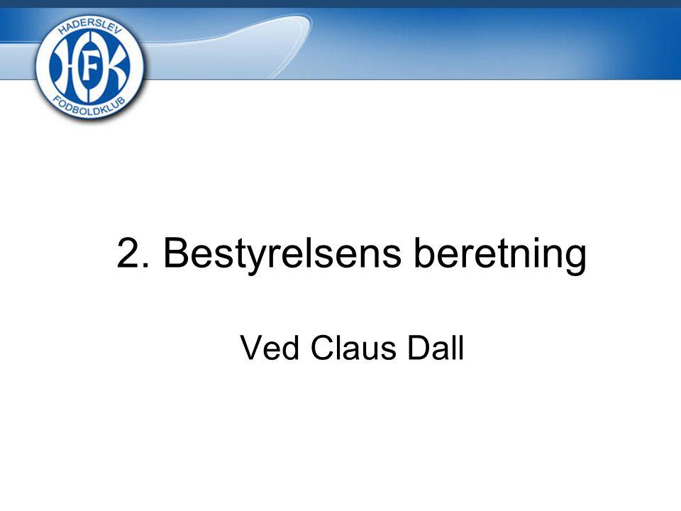 2. Bestyrelsens beretning Ved Claus Dall
