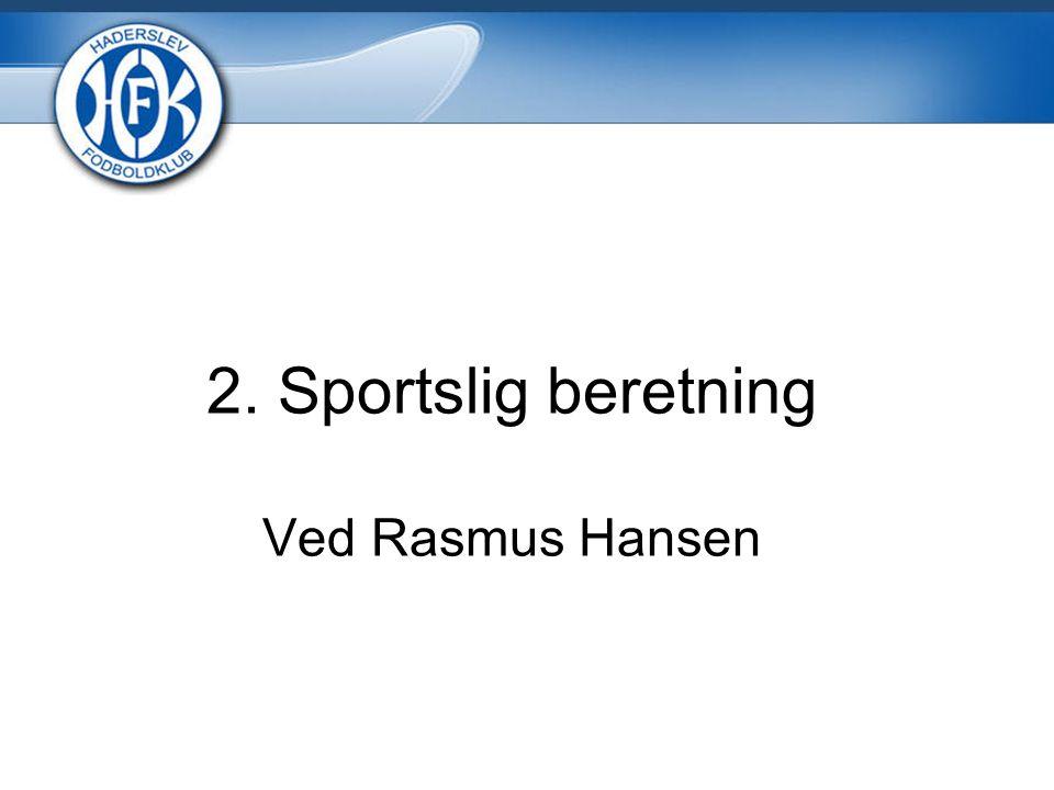 2. Sportslig beretning Ved Rasmus Hansen