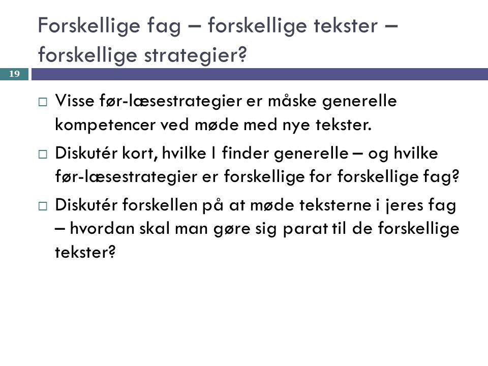 Forskellige fag – forskellige tekster – forskellige strategier.