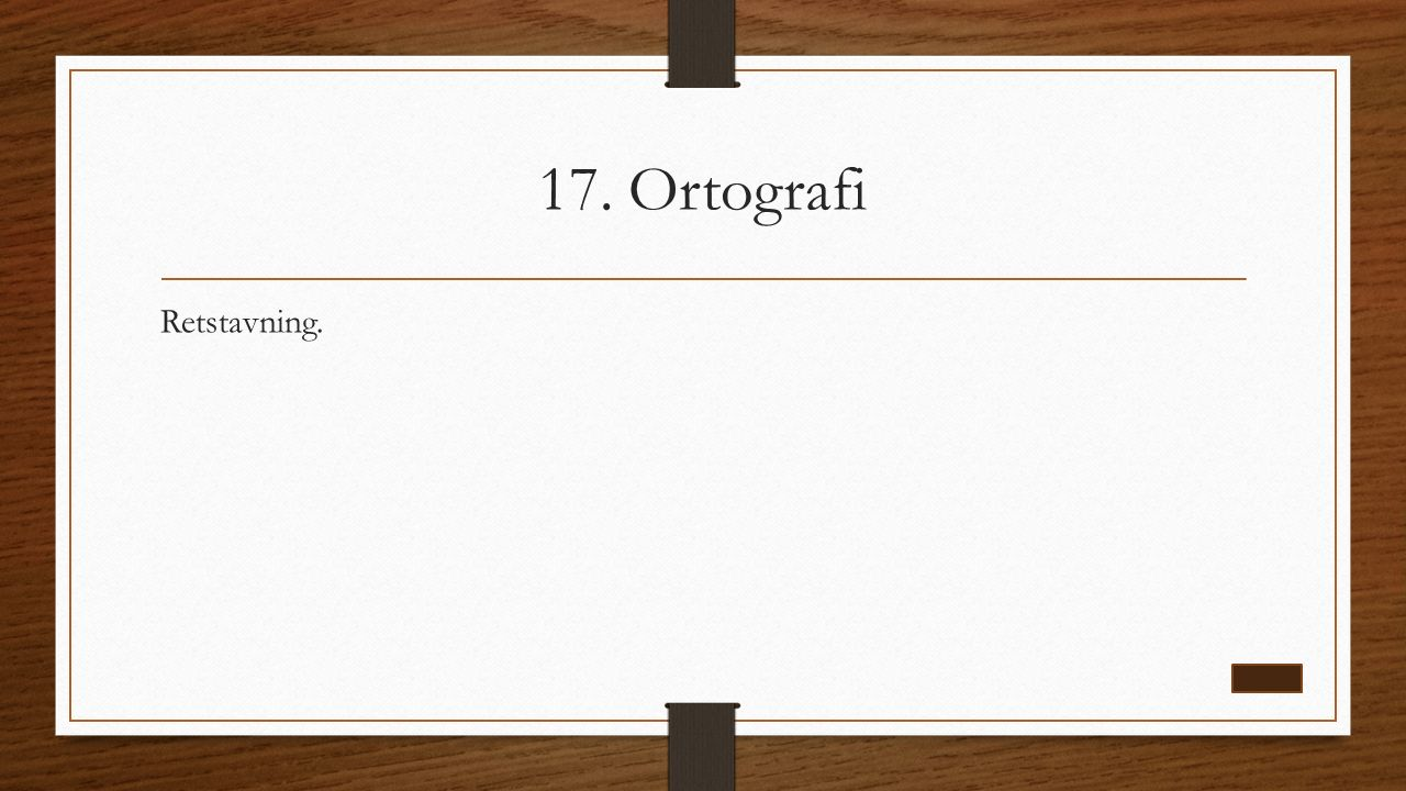 17. Ortografi Retstavning.