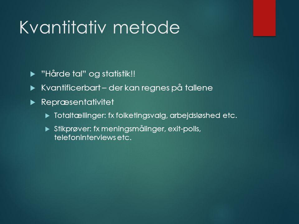 Kvantitativ metode  Hårde tal og statistik!.