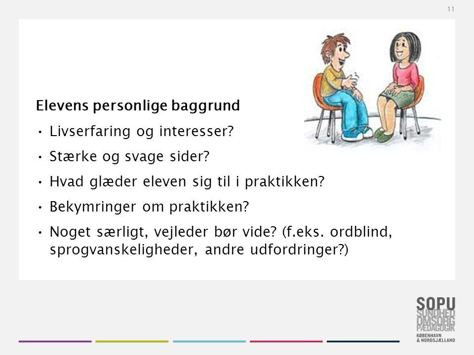 Tekstslide med bullets Brug 'Forøge / Formindske indryk' for at skifte mellem de forskellige niveauer Elevens personlige baggrund Livserfaring og interesser.