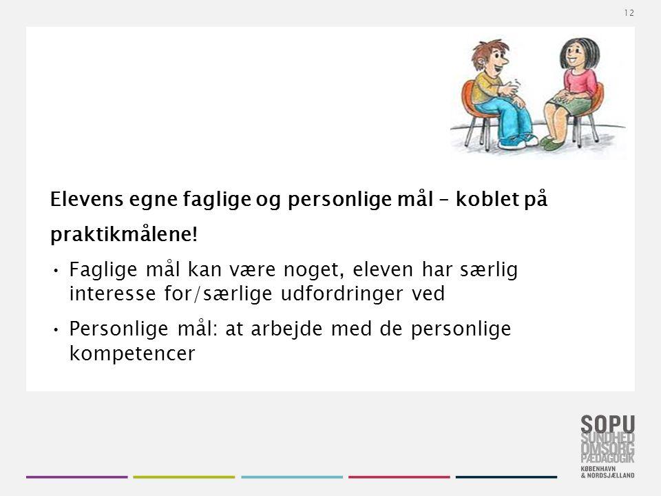 Tekstslide med bullets Brug 'Forøge / Formindske indryk' for at skifte mellem de forskellige niveauer Elevens egne faglige og personlige mål – koblet på praktikmålene.