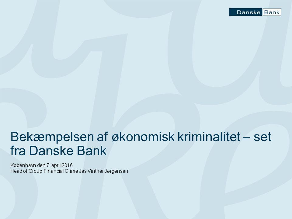Bekæmpelsen af økonomisk kriminalitet – set fra Danske Bank København den 7.