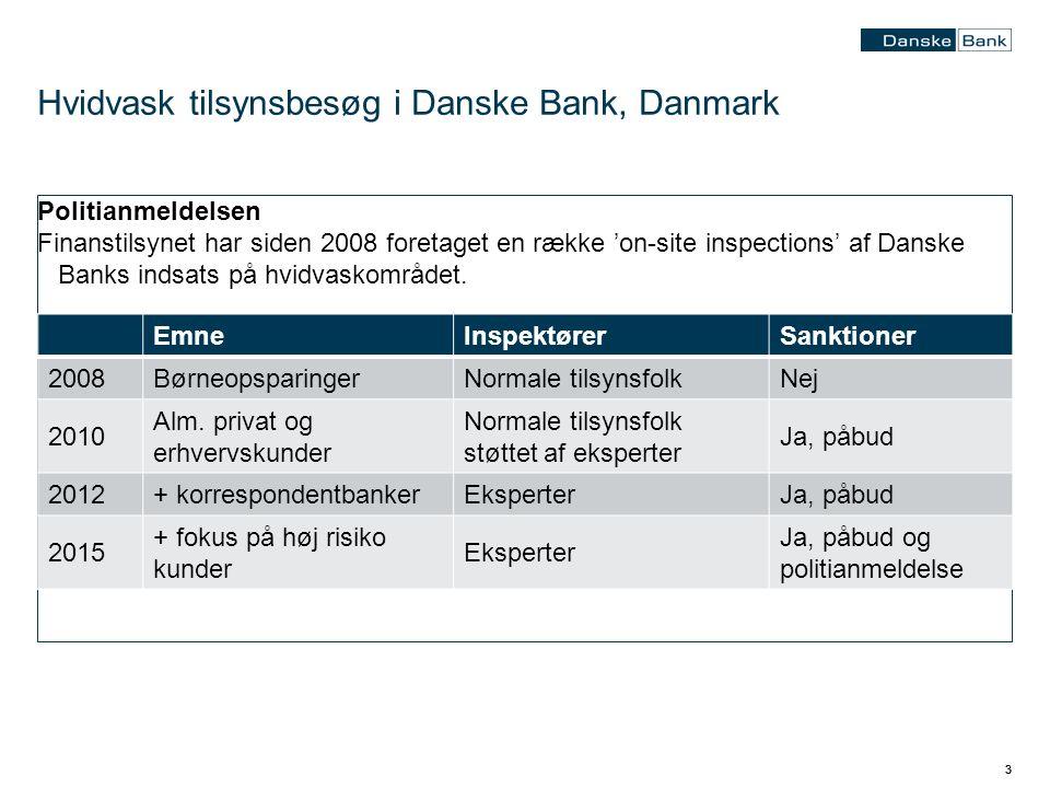 33 Politianmeldelsen Finanstilsynet har siden 2008 foretaget en række 'on-site inspections' af Danske Banks indsats på hvidvaskområdet.