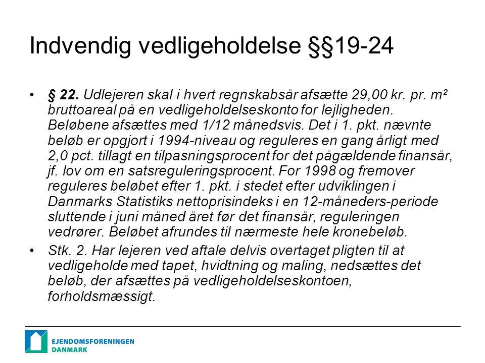 Indvendig vedligeholdelse §§19-24 § 22. Udlejeren skal i hvert regnskabsår afsætte 29,00 kr.