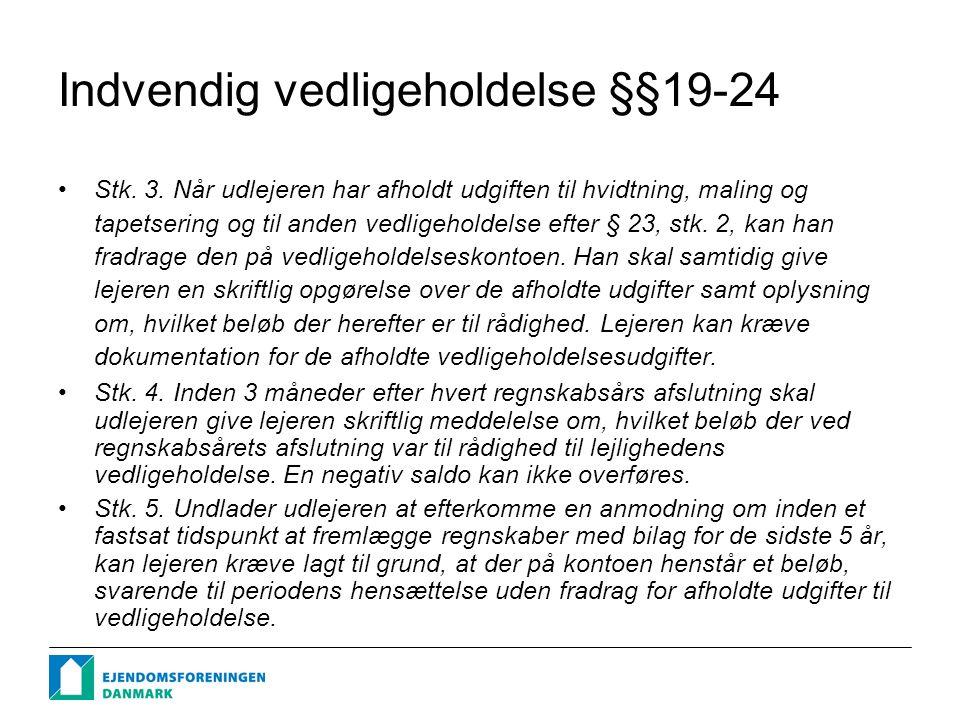 Indvendig vedligeholdelse §§19-24 Stk. 3.