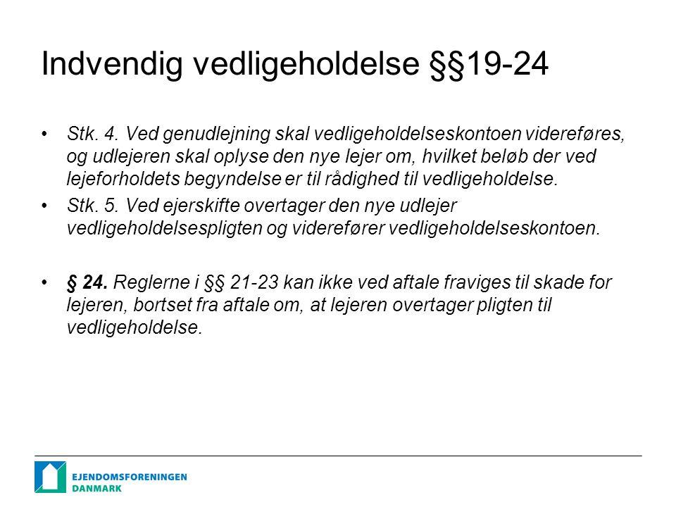 Indvendig vedligeholdelse §§19-24 Stk. 4.