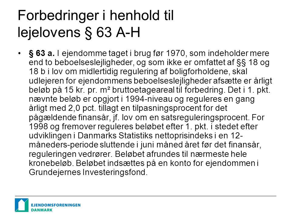 Forbedringer i henhold til lejelovens § 63 A-H § 63 a.
